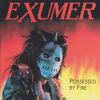 Exumer-Possessed By Fire / A Mortal In Black (Remastered 2001)