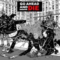 Go Ahead And Die-Go Ahead And Die