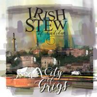 Irish Stew of Sindidun-City Of Grigs