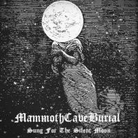 MammothCaveBurial-Sung For The Silent Moon
