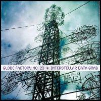 Globe Factory No. 23-Interstellar Data Grab