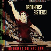 Information Society-Brothers! Sisters!