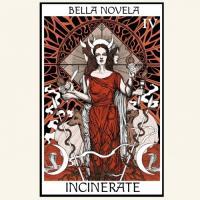 Bella Novela-Incinerate