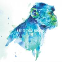 Life To Those Shadows-Life To Those Shadows
