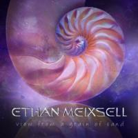 Ethan Meixsell-View From A Grain Of Sand