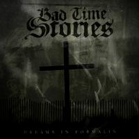 Bad Time Stories-Dreams In Formalin