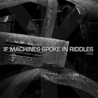 If Machines Spoke In Riddles-NINE