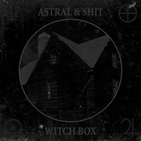Astral & Shit-Witch Box