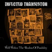 Infected Transistor-Well Within The Realms Of Possibility