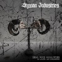 Styxian Industries-Zero.Void.Nullified (Of Apathy And Armageddon)