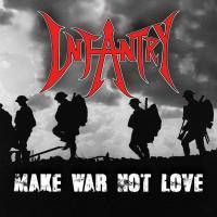 Infantry-Make War Not Love