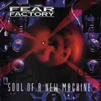 Fear Factory-Soul Of A New Machine / Fear Is The Mindkiller (2CD) [Re-Released 2004]