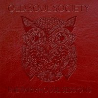 Old Soul Society-The Farmhouse Sessions