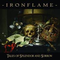 Ironflame-Tales Of Splendor And Sorrow