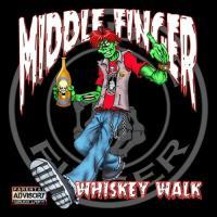 Middle Finger-Whiskey Walk