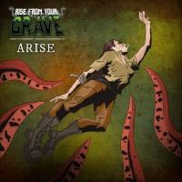 Rise from Your Grave-Arise