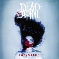 Dead By April-Incomparable (Japanise Edition)