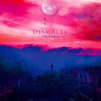 Dismalìa-Vile Enigma