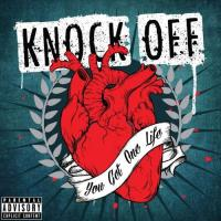 Knock Off-You Get One Life