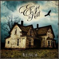 Eyes Set To Kill-Reach