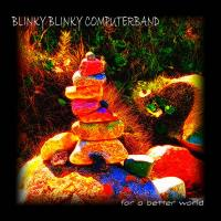 Blinky Blinky Computerband-For A Better World