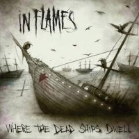 In Flames-Where The Dead Ships Dwell (WEB-Single)