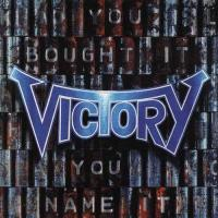 Victory-You Bought It You Name It
