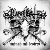 Bloodgate-Ambush And Destroy