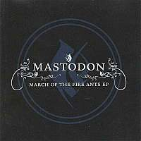 Mastodon-March Of The Fire Ants