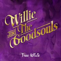 Willie And The Goodsouls-Free Willie