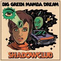 Shadowclub-Big Green Mamba Dream