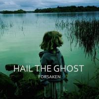 Hail the Ghost-Forsaken