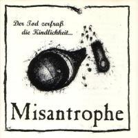 Misantrophe-Der Tod Zerfraß Die Kindlichkeit...