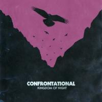CONFRONTATIONAL-KINGDOM OF NIGHT