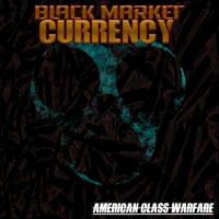 Black Market Currency-American Class Warfare