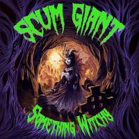 Scum Giant-Something Witchy