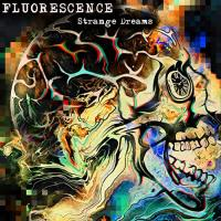 Fluorescence-Strange Dreams