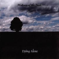 Mistress Of The Dead-Dying Alone