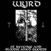 Wyrd-Of Revenge and Bloodstained Swords