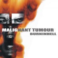 Malignant Tumour - Burninhell mp3