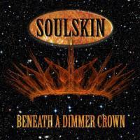 Soulskin-Beneath a Dimmer Crown