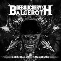 Debauchery Vs. Balgeroth-In Der Holle Spricht Man Deutsch (Limited Edition)