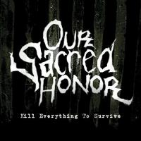 Our Sacred Honor-Kill Everything to Survive