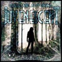 Juvenescent-Call Me, Autumn
