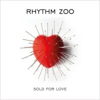 Rhythm Zoo-Sold For Love