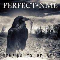Perfect Nme-Remains to Be Seen