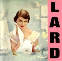 Lard-Pure Chewing Satisfaction (US Disctronics  press '97)