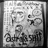 Half Rainbow / Astral & Shit-Split