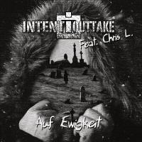 Intent:Outtake Feat. Chris L.-Auf Ewigkeit