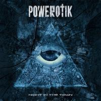 Powerotik-Night In The Town